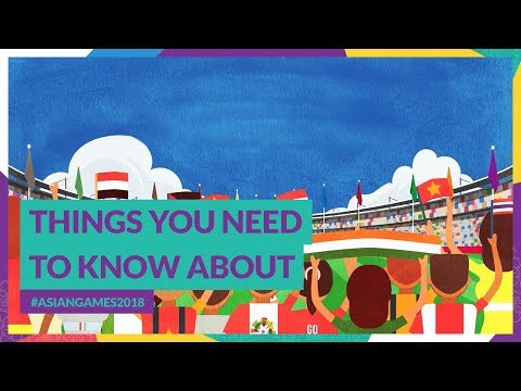 Things You Need To Know About #AsianGames2018