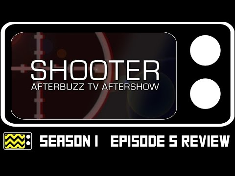 Shooter Season 1 Episode 5 Review & After Show | Afterbuzz TV