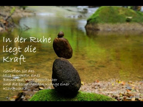 Entspannen - Relaxen - Leises Bachgemurmel und Klangschale -Flowing stream and singing bowl