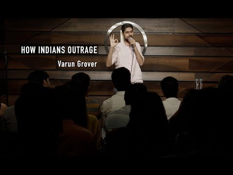 How Indians Outrage - Stand-up Comedy by Varun Grover