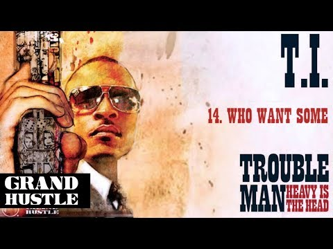 T.I. - Who Want Some [Official Audio]