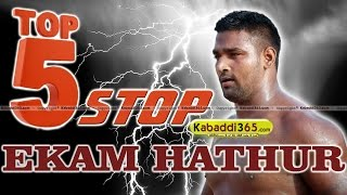 Top 5 Stop Ekam Hathur at Kabaddi Tournaments