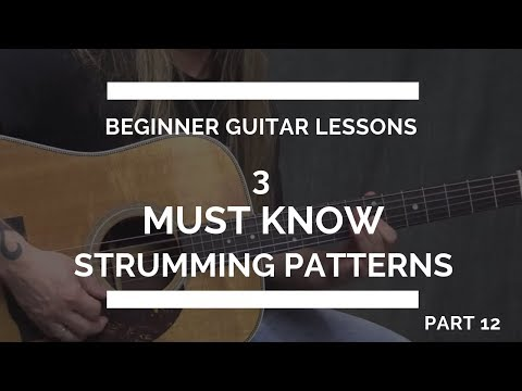 How to Strum on the Guitar (part 2) | 3 Must Know Strumming Patterns | Beginner Guitar Lesson #12