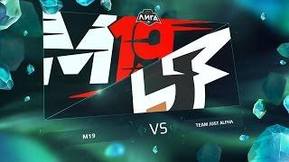 M19 vs Just, game 1