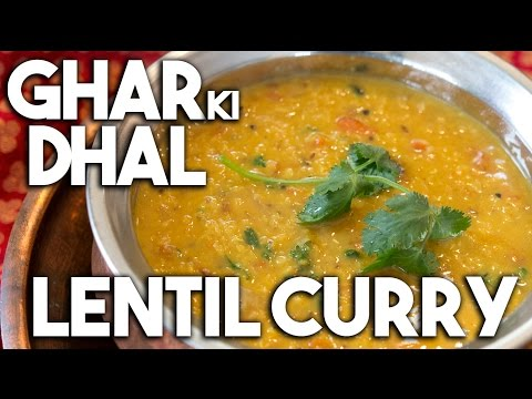 Ghar Ki DHAL - Homestyle LENTIL Curry
