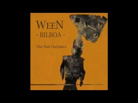 Ween (Bilboa Tape) - Long Legged Sally was a No Necked Whore