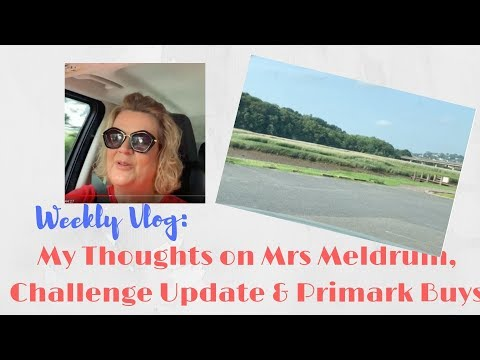 Weekly Vlog: My Thoughts On Mrs Meldrum's Troubles, June Challenge Update & Primark Buys