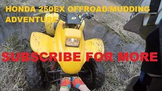 4. Honda 250ex Offroad/mudding adventure (SUBSCRIBE)