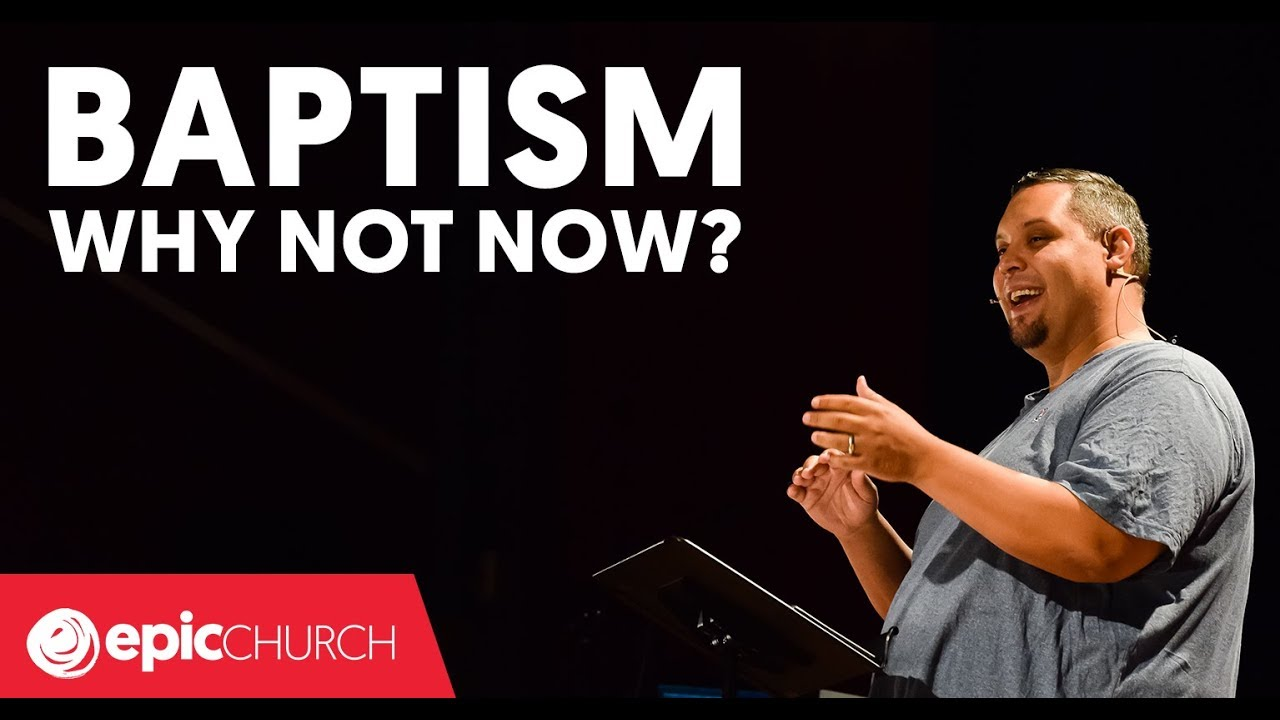 Baptism – Why Not Now?