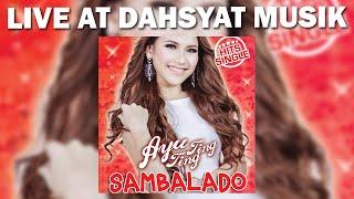 Video Ayu Ting Ting - Sambalado [Live DahSyat Musik] MP3, 3GP, MP4, WEBM, AVI, FLV Juli 2018