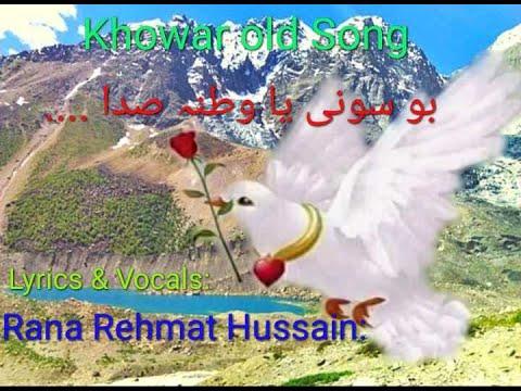 Khowar Song, Shoroye ya watana Sada, // lyrics and  vocals Rana Rehmat Hussain //, khowar old song