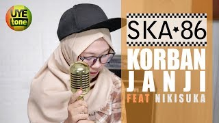 Video SKA 86 ft NIKISUKA - KORBAN JANJI (Reggae SKA Version) MP3, 3GP, MP4, WEBM, AVI, FLV Januari 2019