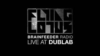 FLYING LOTUS: Brainfeeder Radio   Live @ Dublab