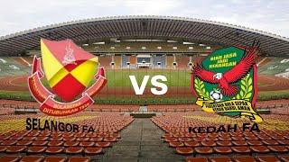 Selangor vs Kedah Final Piala Malaysia 2015 Trailer