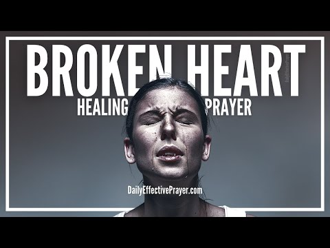 Prayer For A Broken Heart - Prayer For Healing A Broken Heart