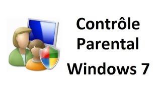 Le contrôle parental Sous Windows 7