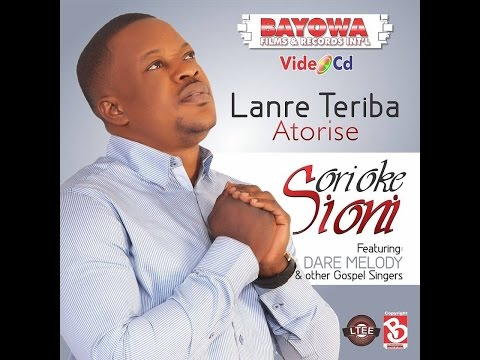 Lanre Teriba( Atorise) Gospel Video Featuring Dare Melody In Ori Oke Sioni.