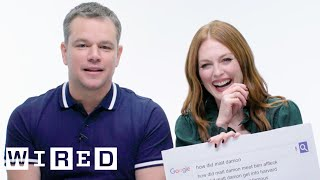 Video Matt Damon & Julianne Moore Answer the Web's Most Searched Questions | WIRED MP3, 3GP, MP4, WEBM, AVI, FLV Juli 2019