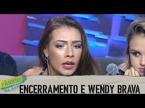 Pânico na Band - ENCERRAMENTO E WENDY BRAVA