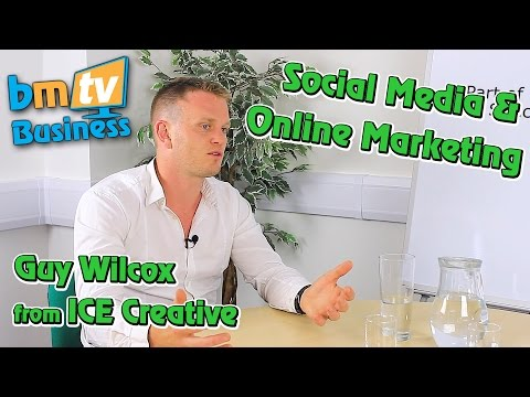 Social Media & Online Marketing - With Guy Wilcox from ICE Creative