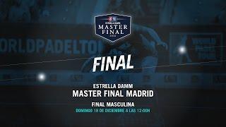 DIRECTO - Final Masculina | Master Final Madrid 2016 | World Padel Tour