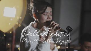 Video takkan terganti - marcel LIVE cover Della Firdatia MP3, 3GP, MP4, WEBM, AVI, FLV Juli 2018