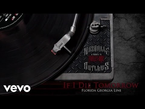 Florida Georgia Line – If I Die Tomorrow (Audio Version)