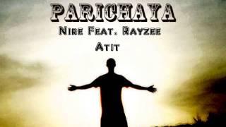 Parichaya - Nire Feat. Rayzee