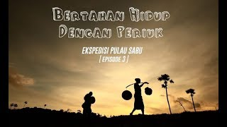 Video Bertahan Hidup dengan Periuk | Ekspedisi Pulau Sabu (3) MP3, 3GP, MP4, WEBM, AVI, FLV Oktober 2018