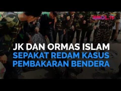 JK Dan Ormas Islam Sepakat Redam Kasus Pembakaran Bendera