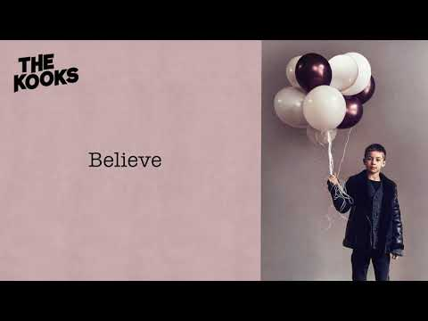 The Kooks - Believe (Official Audio)