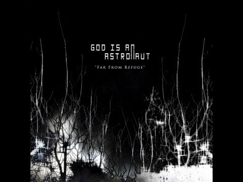 god is an astronaut - Artist: God Is An Astronaut Album: Far from Refuge Release: 25-Jun-2007 Remastered: 2011 All Discography 40:00 Songs: 1. Radau - 0:00 2. Far From Refuge - 5:...