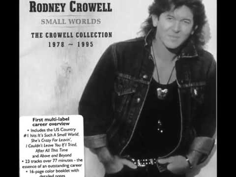 Rodney Crowell -- She's Crazy For Leavin'