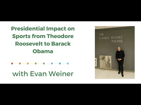 Presidential Impact on Sports from Theodore Roosevelt to Barack Obama