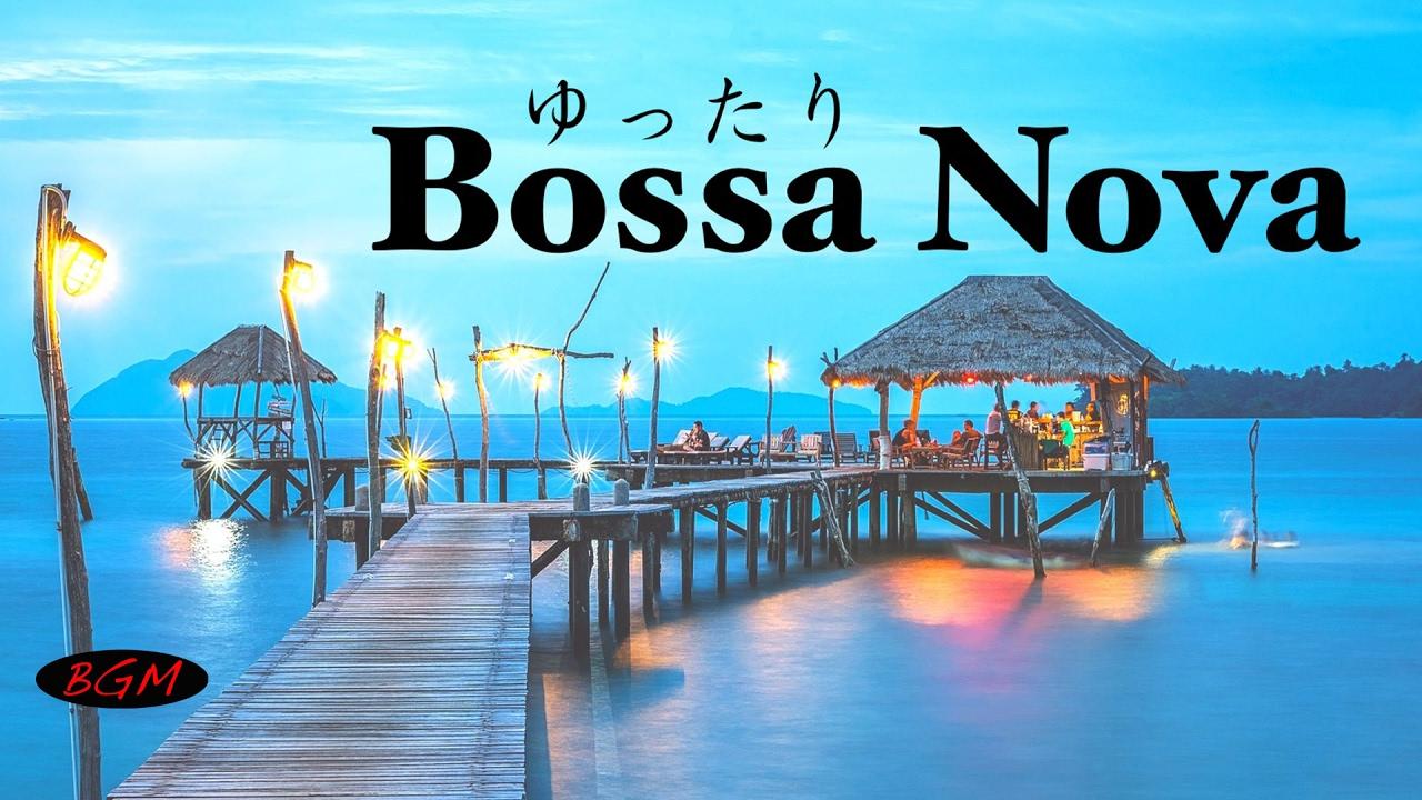 Relaxing Bossa Nova Guitar Music – Chill Out Music For Work,Study,Sleep