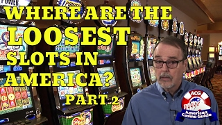 """American Casino Guide author, Steve Bourie, takes a look at gaming statistics to discover where the """"loosest"""" slot machines in America are located. This is part 2 where he takes a look at slot machine payback percentages at individual casinos to find out which one casino has the """"loosest"""" slot machines in America! Play FREE social casino slots - http://www.americancasinoguide.com/play-free-slots These slots are only for fun and no money is involved. All new players get FREE BONUS CHIPS! Get more than 200 casino coupons and save more than $1,000 - http://www.americancasinoguide.com/or...  SUBSCRIBE for more videos: http://bit.ly/1G4l0xv Tips on Blackjack: http://y2u.be/5ki_92QrqfITips on Slot Machines: http://y2u.be/7Wkubf1PrWgTips on Craps: http://y2u.be/7daSiVupvmYTips on Video Poker: http://y2u.be/gLYQ3ZIowPAFor the latest news and insights on casinos visit: http://blog.888casino.com/"""