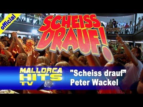 Malle ist nur einmal im Jahr, Scheiss drauf! - Peter Wackel