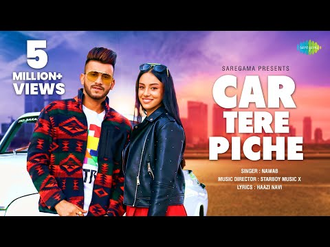 Car Tere Piche - Nawab | Official Video | Starboy X | Haazi Navi | Latest Punjabi Song