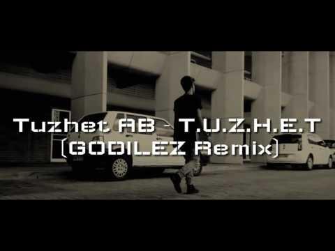Tuzhet AB - T.U.Z.H.E.T (GODILEZ Remix)