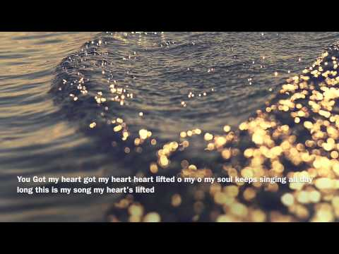My Heart's Lifted- Kerrie Roberts (Lyrics)