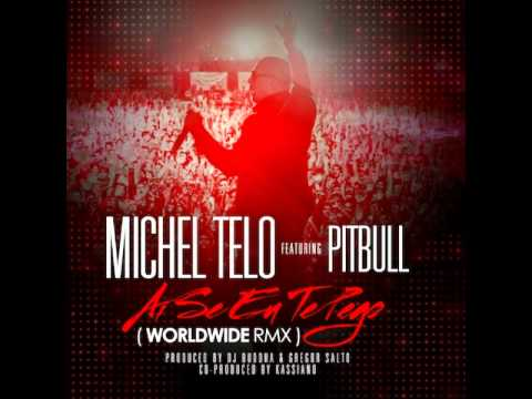 Michel Teló - Ai se eu te pego ft. Pitbull (Worldwide Remix)