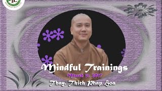 Mindful Trainings - Thay. Thich Phap Hoa (Mar.31, 2017)