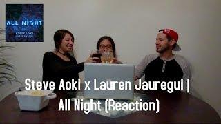 Steve Aoki x Lauren Jauregui | All Night (Reaction) | The Millennial Chisme