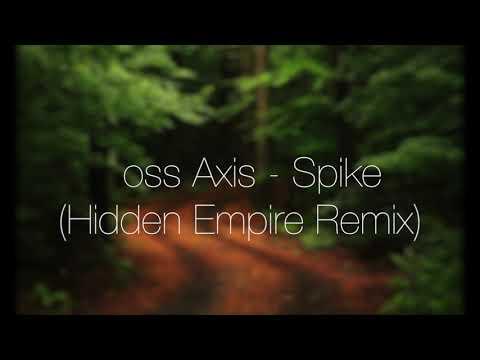 Boss Axis - Spike (Hidden Empire Remix)
