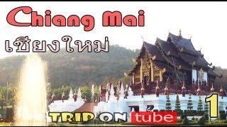 Trip On Tube : Thailand Trip (ไทย) Episode 4 Part 1 - Chiang Mai (เชียงใหม่)