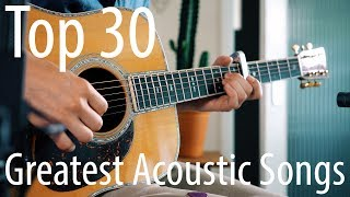 Video TOP 30 songs for ACOUSTIC guitar! MP3, 3GP, MP4, WEBM, AVI, FLV Juli 2018