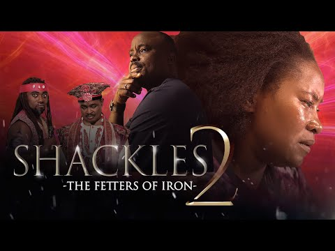 SHACKLES part 2 || FETTERS OF IRON || Written By Mike Bamiloye