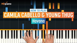 "Download Lagu How To Play ""Havana"" by Camila Cabello & Young Thug | HDpiano (Part 1) Piano Tutorial Mp3"