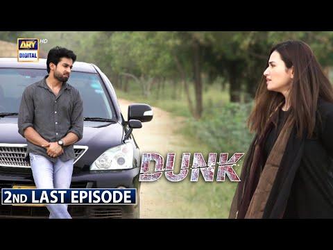 Dunk 2nd Last Episode 30 [Subtitle Eng] 31st July 2021 - ARY Digital Drama