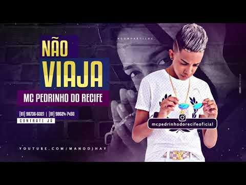 MC PEDRINHO DO RECIFE - NÃO VIAJA - MÚSICA NOVA 2017